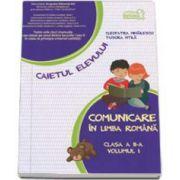 Comunicare in limba romana, caiet pentru clasa a II-a - volumul I, sem. 1