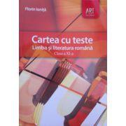 Cartea cu teste. Limba si literatura romana pentru clasa a XI-a