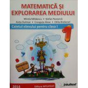 Matematica si explorarea mediului. Caietul elevului clasa I, sem. 1 (Mirela Mihaescu)