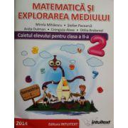 Matematica si explorarea mediului. Caietul elevului clasa a II-a, sem. 1 (Mirela Mihaescu)