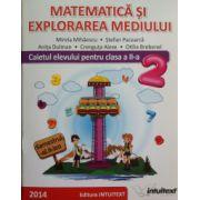 Matematica si explorarea mediului. Caietul elevului clasa a II-a, sem. 2 (Mirela Mihaescu)