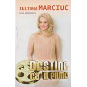 Destine ca-n filme, Iuliana Marciuc