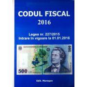 Codul Fiscal 2016 - Legea nr. 227/2015 - Intrare in vigoare la 1 ianuarie 2016