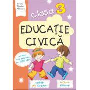 Educatie civica caiet de lucru pentru clasa a III-a (Pavel Florin Moraru)