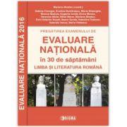 Pregatirea examenului de EVALUARE NATIONALA in 30 de saptamani 2015-2016. Limba si literatura romana (Mariana Mostoc)