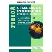 Fizica, culegere de probleme propuse si rezolvate pentru clasa a IX-a si examenul de Bacalaureat