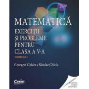 Matematica. Exercitii si probleme pentru clasa a V-a (Georgeta Ghiciu, Niculae Ghiciu)