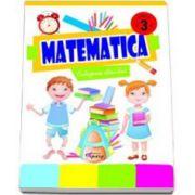 Matematica. Culegerea elevului clasa a III-a (Marinela Chiriac)