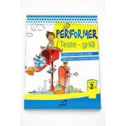 Performer. Teste grila - Limba si literatura romana - Matematica si explorarea mediului clasa a II-a