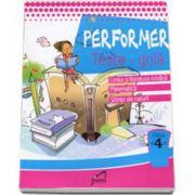 Performer. Teste grila - Limba si literatura romana - Matematica - Stiinte ale naturii, pentru clasa a IV-a