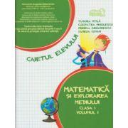Matematica si explorarea mediului. Caiet pentru clasa I - volumul I, sem. 1