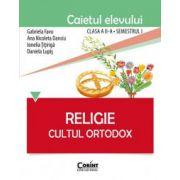 Religie Cultul Ortodox. Caietul elevului pentru clasa a II-a. Semestrul 1