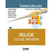Religie Cultul Ortodox. Caietul elevului pentru clasa a III-a. Sem. 1