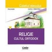 Religie Cultul Ortodox. Caietul elevului pentru clasa I semestrul 1