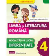 Limba si Literatura Romana pentru clasa a IV-a. Modalitati de lucru diferentiate (Consolidare)