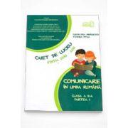 Comunicare in limba romana clasa a II-a partea I. Caiet de lucru editia 2015-2016 (Tudora Pitila)