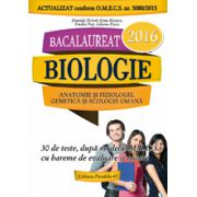 Bacalaureat 2016 Biologie, pentru clasele XI-XII. Anatomie si fiziologie, genetica si ecologie umana