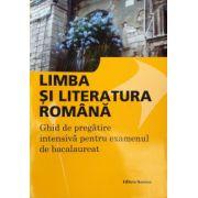 Bacalaureat limba si literatura romana, 2016. Ghid de pregatire intensiva