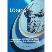 Logica, compendiu, exercitii si teste pentru clasa a IX-a si bacalaureat