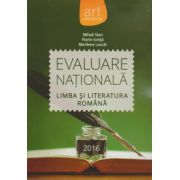 Evaluare nationala 2016, limba si literatura romana (Mihai Stan, Florin Ionita, Marinela Lascar)