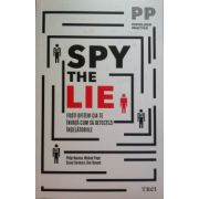 Spy the lie. Fosti ofiteri CIA te invata cum sa detectezi inselatoriile