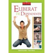 Eliberat de dependente (carte + DVD)