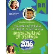 Evaluarea nationala 2016, la finalul clase a VI-a - Matematica si stiinte (EN VI)
