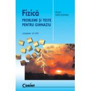 Fizica, probleme si teste pentru gimnaziu clasele VI-VIII (Florin Macesanu)