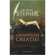 Gramaticile creatiei (George Steiner)