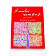 Limba romana - Vocabular, teorie si exercitii (Maria Emilia Goian)