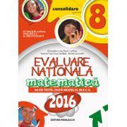 Matematica, evaluare nationala 2016 pentru clasa a VIII-a. CONSOLIDARE, 86 de teste dupa modelul M.E.C.S