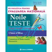 Ne pregatim pentru Evaluarea Nationala. Noile teste dupa model european. Comunicare in limba romana, matematica - Clasa a III-a