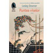 Puntea viselor (Lesley Downer)