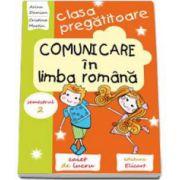 Comunicare in limba romana. Caiet de lucru pentru clasa pregatitoare, semestrul 2