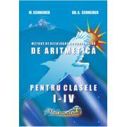 Culegere de probleme, metode de rezolvare a problemelor de Aritmetica pentru clasele I-IV (Gheorghe Schneider)