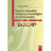 Aspecte ortografice, ortoepice si morfologice ale limbii romane conform DOOM2