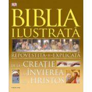 Biblia ilustrata. Repovestita si explicata