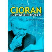Cioran, un aventurier nemiscat