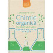 Chimie Organica. Clasele 10, 11, 12 (10 ani de Olimpiade Scolare)