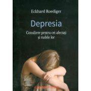 Depresia. Consiliere pentru cei afectati si rudele lor