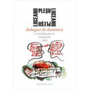 Dialoguri de duminica. O introducere in categoriile vietii