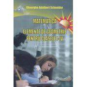 Matematica, elemente de geometrie pentru clasele I-IV (Gheorghe Schneider)