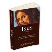 Isus - roman - Noi lumini asupra dimensiunii Sale mesianice in relatia cu omul si omenirea