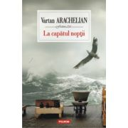 La capatul noptii (Vartan Arachelian)