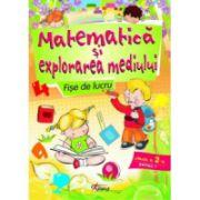 Matematica si explorarea mediului. Fise de lucru pentru clasa a II-a, partea I