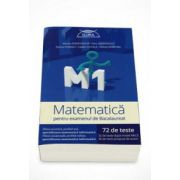 Matematica M1 pentru examenul de Bacalaureat (72 de teste) - Clubul matematicienilor