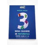 Noua culegere de matematica pentru clasa a III-a. Exercitii, probleme, jocuri (Mariana Mogos)