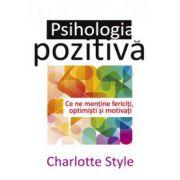 Psihologia pozitiva. Ce ne mentine fericiti, optimisti si motivati