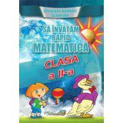 Sa invatam rapid matematica clasa a II-a (Gheorghe Schneider)