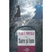 Sare si fum (Vlad T. Popescu)